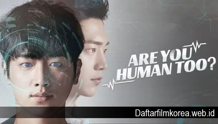 Fakta Tentang Drama Korea Are You Human Too