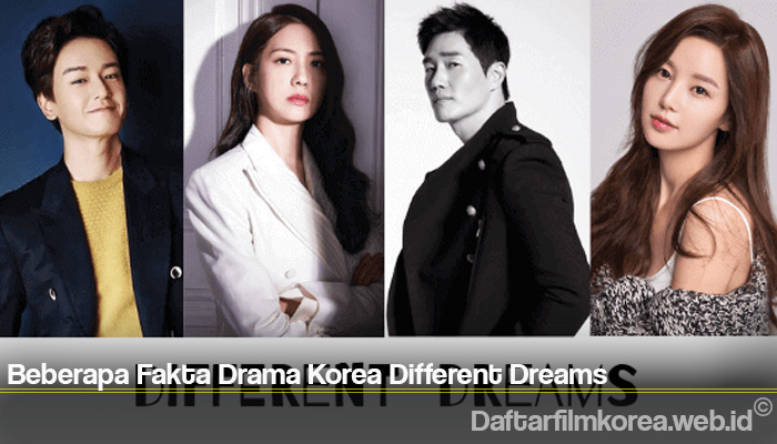 Beberapa Fakta Drama Korea Different Dreams
