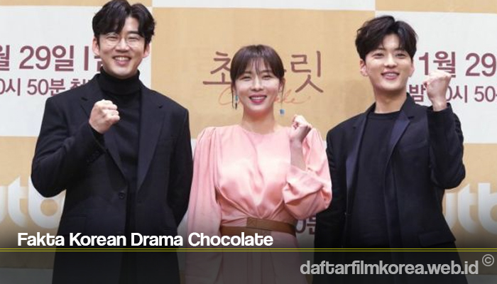 Fakta Korean Drama Chocolate