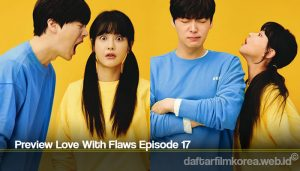 Preview Love With Flaws Episode 17